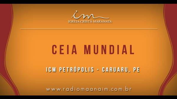 Ceia Mundial da Igreja Cristã Maranata: Participação das igrejas do Brasil - Parte I - galerias/4553/thumbs/054icmpetrópolis-caruaru-pe.jpg