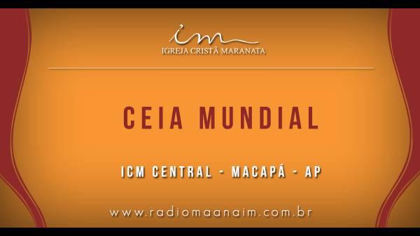 Ceia Mundial da Igreja Cristã Maranata: Participação das igrejas do Brasil - Parte II - galerias/4554/thumbs/296-icmcentro---macapá--ap.jpg