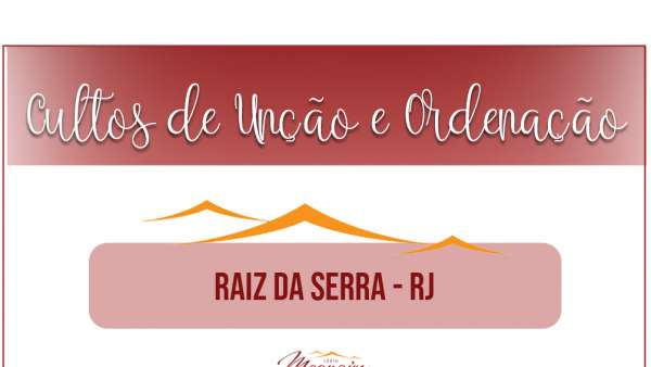 Unções e Ordenações no Brasil - Setembro/Outubro 2020 - galerias/5083/thumbs/54raizdaserra.jpeg