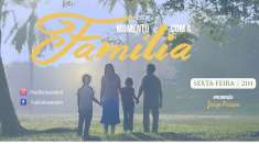 Momento com a Família - 13/09/2019