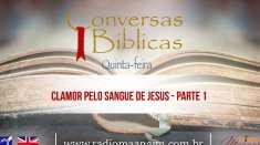 Conversas Bíblicas: Clamor pelo Sangue de Jesus - Parte 1