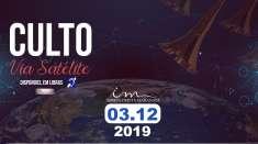 Culto via satélite exibido em 03/12/2019
