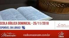 Escola Bíblica Dominical - 25/11/2018