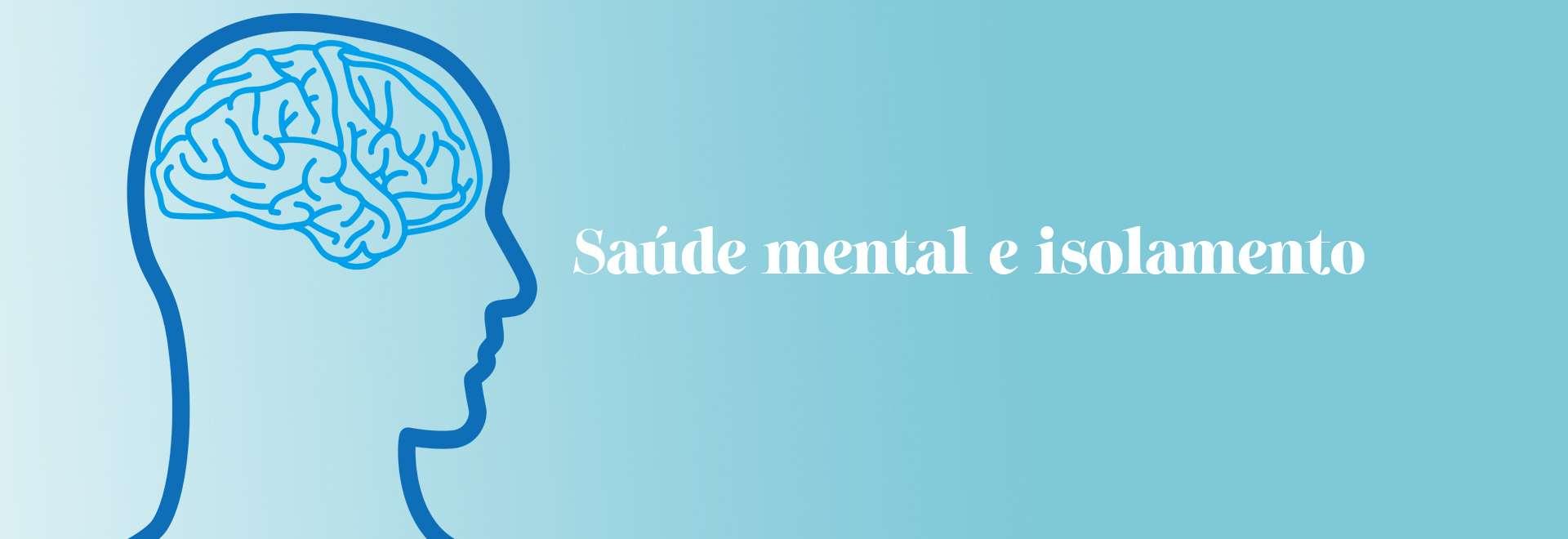 Entrevista: Como cuidar da saúde mental durante isolamento social?