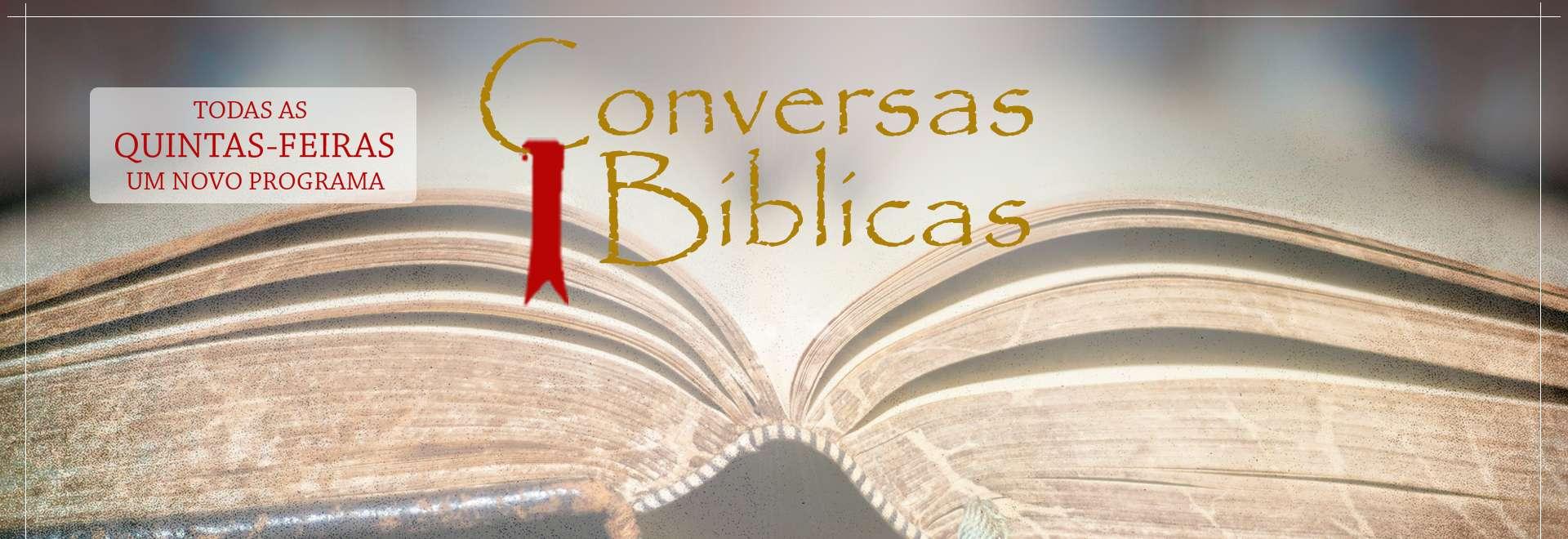 ASSISTA AGORA: Programa Conversas Bíblicas