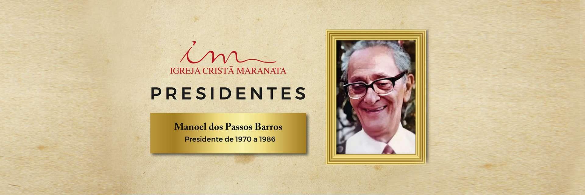 Conheça a história do primeiro Presidente da Igreja Cristã Maranata: Manoel dos Passos Barros
