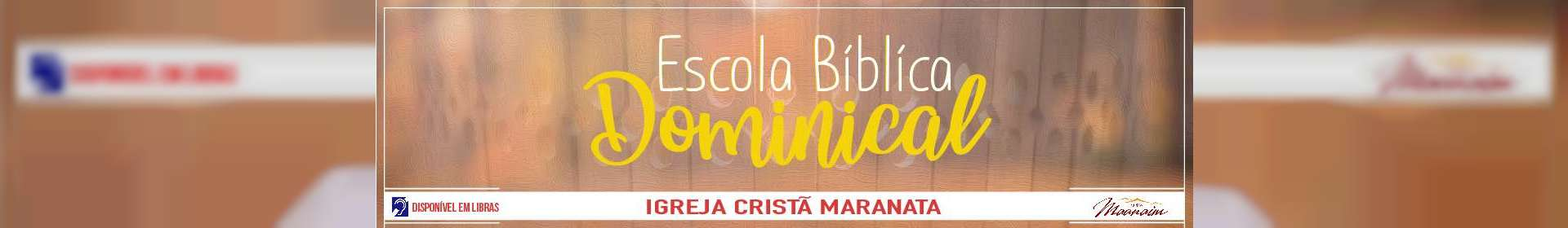 Escola Bíblica Dominical - 19/05/2019