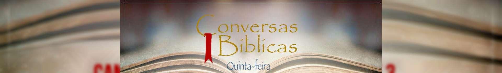 Conversas Bíblicas: Cantares - Israel e a Igreja - Parte 3