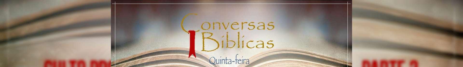 Conversas Bíblicas: Culto Profético e Grupos de Assistência - Parte 2