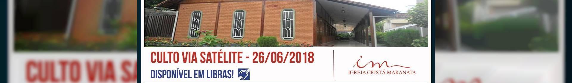 Culto via satélite da Igreja Cristã Maranata - 26/06/2018