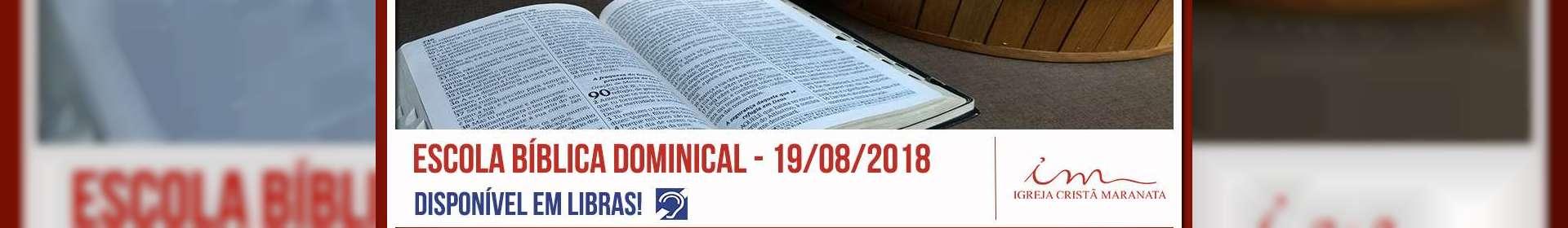 Escola Bíblica Dominical - 19/08/2018