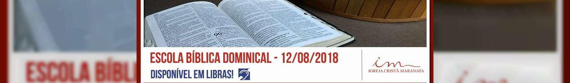 Escola Bíblica Dominical - 12/08/2018
