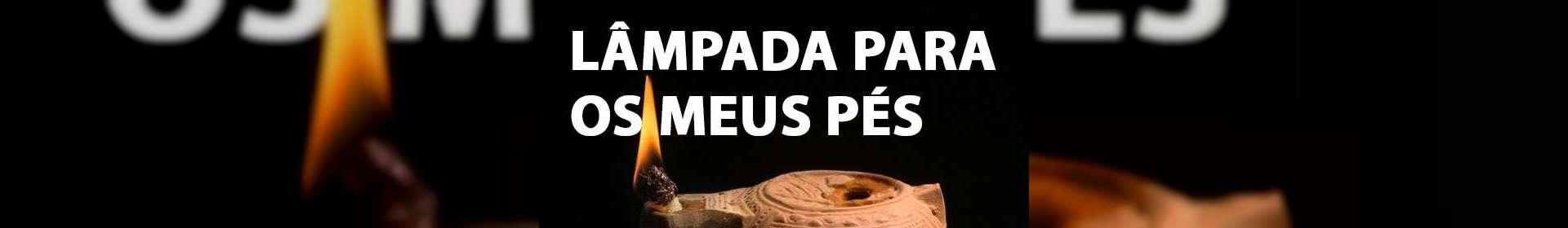 Lâmpada para os Meus Pés - 07/10/2019