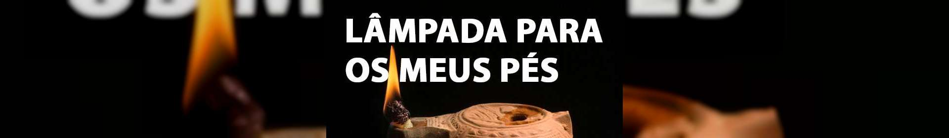 Lâmpada Para os Meus Pés - 01/03/2021